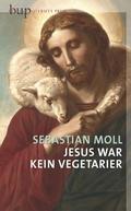Jesus war kein Vegetarier