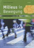 Milieus in Bewegung - Werte, Sinn, Religion und Ästhetik in Deutschland