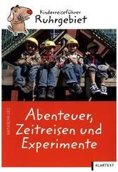 Abenteuer, Zeitreisen und Experimente, Kinderreiseführer Ruhrgebiet