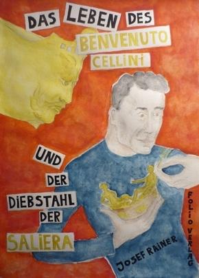 Das Leben des Benvenuto Cellini und der Diebstahl der Saliera