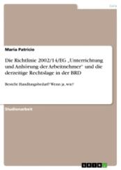 """Die Richtlinie 2002/14/EG """"Unterrichtung und Anhörung der Arbeitnehmer"""" und die derzeitige Rechtslage in der BRD"""