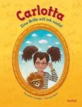Carlotta, Eine Brille will ich nicht!