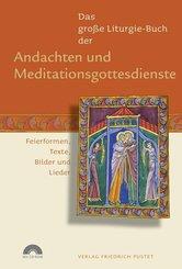 Das große Liturgie-Buch der Andachten und Meditationsgottesdienste, m. CD-ROM