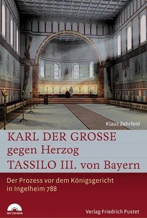 Karl der Große gegen Herzog Tassilo III. von Bayern, m. CD-ROM