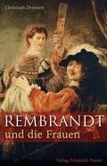 Rembrandt und die Frauen