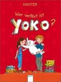 Wer verflixt ist Yoko?