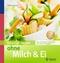 Köstlich essen ohne Milch & Ei