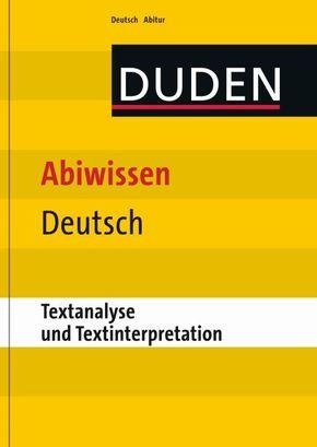 Duden - Abiwissen Deutsch; Textanalyse und Textinterpretation