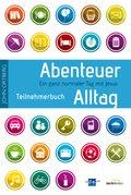 Abenteuer Alltag - Teilnehmerbuch mit täglichen Andachten