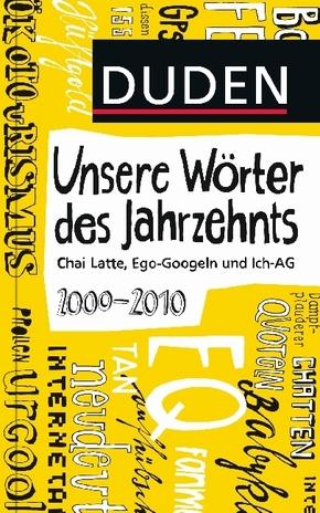 Duden - Unsere Wörter des Jahrzehnts 2000-2010