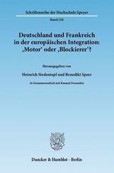 Deutschland und Frankreich in der europäischen Integration: 'Motor' oder 'Blockierer'?; L' Allemagne et la France dans l