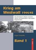 Krieg am Westwall 1944/45 - Bd.1