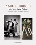 Karl Hubbuch und das Neue Sehen