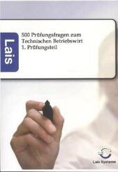 500 Prüfungsfragen zum Technischen Betriebswirt - 1. Prüfungsteil