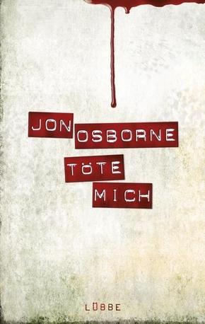 Osborne, Töte mich