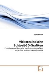 Videorealistische Echtzeit-3D-Grafiken (eBook, PDF)