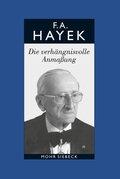 Gesammelte Schriften in deutscher Sprache: Die verhängnisvolle Anmaßung. Die Irrtümer des Sozialismus; Abt. B Bücher; Bd.7