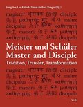 Meister und Schüler / Master and Disciple: Tradition, Transfer, Transformation