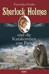 Sherlock Holmes und die Katakomben von Paris