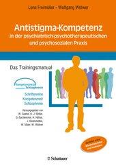 Antistigma-Kompetenz in der psychiatrisch-psychotherapeutischen und psychosozialen Praxis