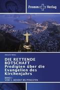 Die rettende Botschaft, Predigten über die Evangelien des Kirchenjahrs - Bd.1