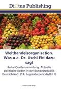 Welthandelsorganisation. Was u.a. Dr. Uschi Eid dazu sagt