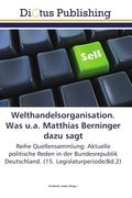 Welthandelsorganisation. Was u.a. Matthias Berninger dazu sagt