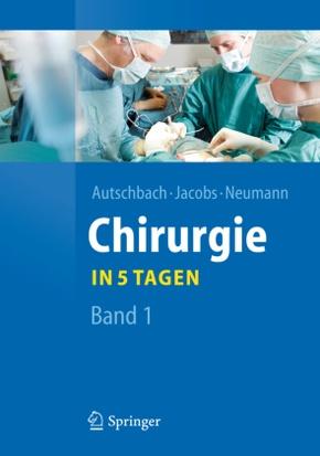 Chirurgie . . ., in 5 Tagen - Bd.1
