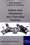 Leben und Abenteuer des Chevalier Faublas