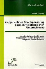 Zielgerichtetes Sportsponsoring eines mittelständischen Unternehmens