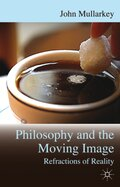 Philosophy and the Moving Image: Refractions of Reality