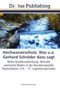 Hochwasserschutz. Was u.a. Gerhard Schröder dazu sagt