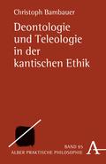 Deontologie und Teleologie in der kantischen Ethik