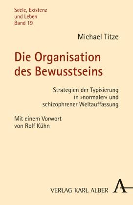 Die Organisation des Bewusstseins