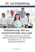 Globalisierung. Was u.a. Gerhard Schröder dazu sagt