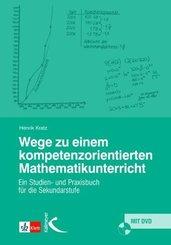 Wege zu einem kompetenzorientierten Mathematikunterricht, m. DVD