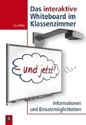 Das interaktive Whiteboard im Klassenzimmer - und jetzt?