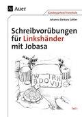 Schreibvorübungen für Linkshänder mit Jobasa - Tl.1