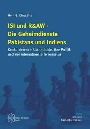 ISI und R&AW - Die Geheimdienste Pakistans und Indiens