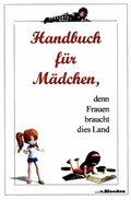 Handbuch für Mädchen, denn Frauen braucht dies Land