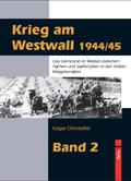 Krieg am Westwall 1944/45 - Bd.2