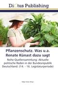 Pflanzenschutz. Was u.a. Renate Künast dazu sagt
