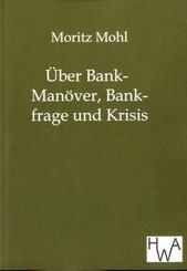 Über Bank-Manöver, Bankfrage und Krisis