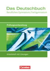 Das Deutschbuch, Berufliches Gymnasium/Fachgymnasium: Prüfungsvorbereitung