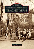 Historischer Spaziergang rund um Trachenberge