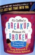 It's Called A Breakup Because It's Broken
