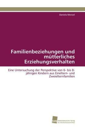Familienbeziehungen und mütterliches Erziehungsverhalten