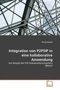 Integration von P2PSIP in eine kollaborative Anwendung (eBook, PDF)