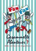 Fix und Fax, Gesammelte Abenteuer - Bd.7