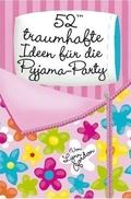 52 traumhafte Ideen für die Pyjama-Party (Kartenspiel)